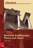 Römische Briefliteratur: Plinius und Cicero - Lehrerband (eBook, PDF)