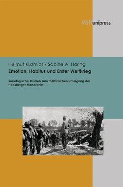 Emotion, Habitus und Erster Weltkrieg (eBook, PDF) - Kuzmics, Helmut; Haring, Sabine A.