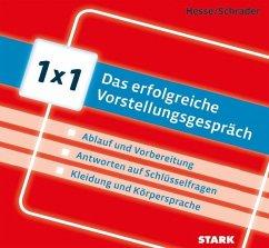 Hesse/Schrader: 1x1 - Das erfolgreiche Vorstellungsgespräch - Hesse, Jürgen; Schrader, Hans-Christian
