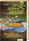 Die Grünen Piraten 03 - Giftgefahr unter Wasser