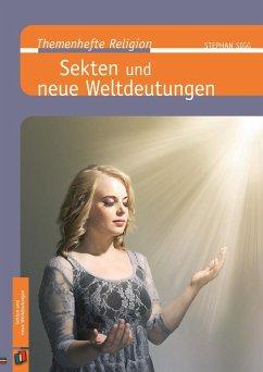 Sekten und neue Weltdeutungen - Sigg, Stephan