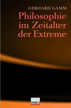 Philosophie im Zeitalter der Extreme (eBook, ePUB) - Gamm, Gerhard