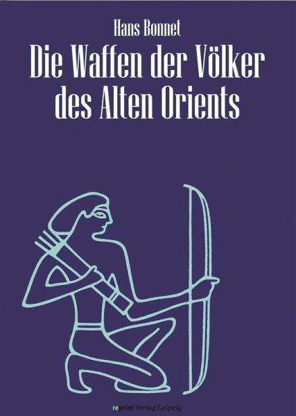 Die waffen der völker des alten orients ebook pdf von