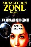 Wo Armageddon beginnt (Prequel zur Endzeit-Saga Armageddon Zone) (eBook, ePUB)