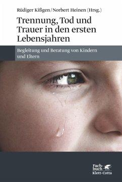 Trennung, Tod und Trauer in den ersten Lebensjahren (eBook, ePUB)