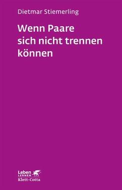 Wenn Paare sich nicht trennen können (eBook, PDF) - Stiemerling, Dietmar