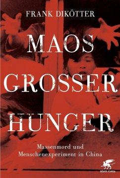 Maos Großer Hunger (eBook, ePUB) - Dikötter, Frank