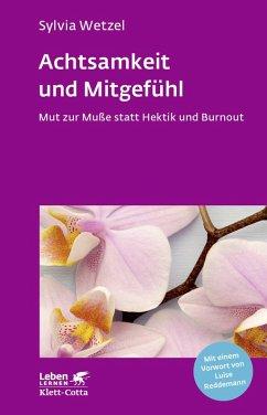 Achtsamkeit und Mitgefühl (eBook, ePUB) - Wetzel, Sylvia