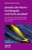Jenseits der Norm - hochbegabt und hoch sensibel? (eBook, PDF)