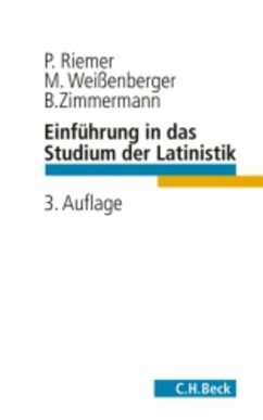 Einführung in das Studium der Latinistik (eBook, ePUB) - Riemer, Peter; Weißenberger, Michael; Zimmermann, Bernhard