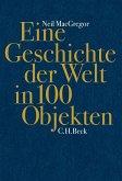 Eine Geschichte der Welt in 100 Objekten (eBook, ePUB)