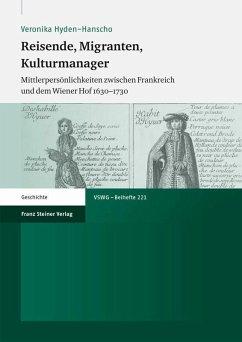 Reisende, Migranten, Kulturmanager (eBook, PDF) - Hyden-Hanscho, Veronika