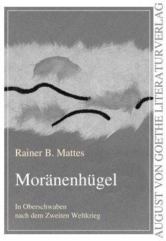 Moränenhügel (eBook, ePUB) - Mattes, Rainer B.
