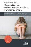 Dissoziation bei traumatisierten Kindern und Jugendlichen (eBook, ePUB)