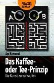 Das Kaffee- oder Tee-Prinzip (eBook, ePUB)