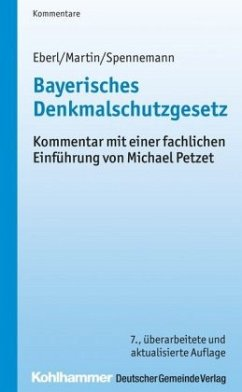 Bayerisches Denkmalschutzgesetz - Eberl, Wolfgang; Martin, Dieter J.; Spennemann, Jörg