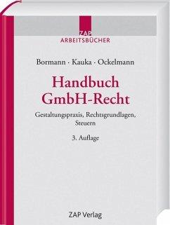 Handbuch GmbH-Recht - Bormann, Michael; Kauka, Ralf; Ockelmann, Jan