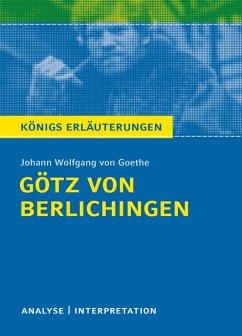 Götz von Berlichingen von Goethe - Königs Erläuterungen. - Goethe, Johann Wolfgang von