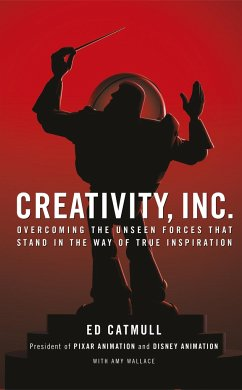 Creativity, Inc. - Catmull, Ed (President of Pixar and Disney Animation)