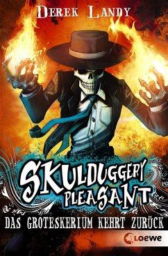 Das Groteskerium kehrt zurück / Skulduggery Pleasant Bd.2 (eBook, ePUB) - Landy, Derek