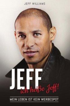 JEFF... ich heiße Jeff! - Beutl, Silvia