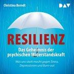 Resilienz. Das Geheimnis der psychischen Widerstandskraft (MP3-Download)