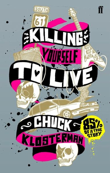 Killing Yourself to Live (eBook, ePUB) - Klosterman, Chuck