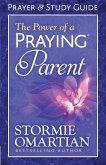 Power of a Praying(R) Parent Prayer and Study Guide (eBook, ePUB)