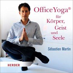 OfficeYoga® für Körper, Geist und Seele, 2 Audi...
