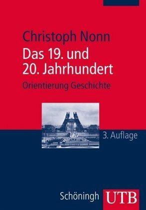 Das 19. und 20. Jahrhundert - Nonn, Christoph