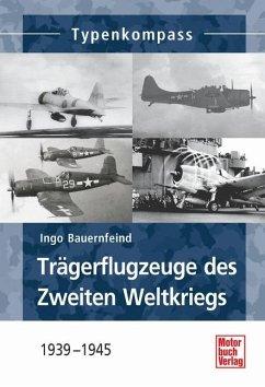 Trägerflugzeuge des Zweiten Weltkriegs - Bauernfeind, Ingo
