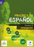 Practica tu español: Practica la conjugación
