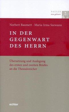 Paulus neu gelesen / In der Gegenwart des Herrn - Baumert, Norbert;Seewann, Maria-Irma