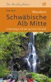 Wandern Schwäbische Alb Mitte. Unterwegs mit der ganzen Familie