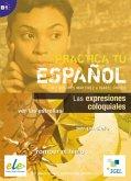Practica tu español: Las expresiones coloquiales