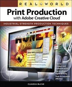 Real World Print Production with Adobe Creative Cloud (eBook, ePUB) - McCue, Claudia
