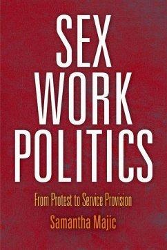 Sex Work Politics (eBook, ePUB) - Majic, Samantha