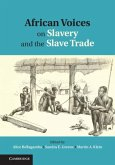 African Voices on Slavery and the Slave Trade: Volume 1, The Sources (eBook, PDF)