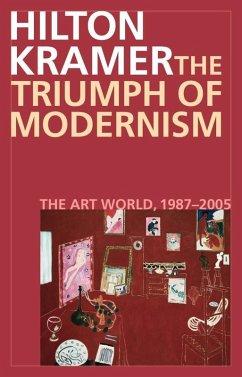 The Triumph of Modernism (eBook, ePUB) - Kramer, Hilton