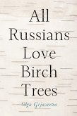 All Russians Love Birch Trees (eBook, ePUB)