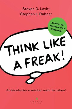 Think like a Freak (eBook, ePUB) - Dubner, Stephen J.; Levitt, Steven D.