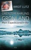 Grenzerfahrung Grönland (eBook, ePUB)