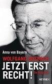 Wolfgang Bosbach: Jetzt erst recht! (eBook, ePUB)