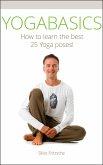 YOGABASICS - How to Learn the Best 25 Yoga Poses (eBook, ePUB)
