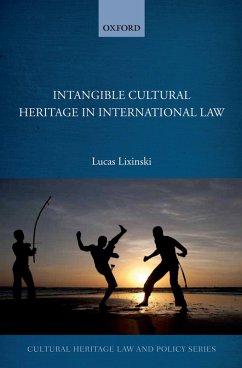 Intangible Cultural Heritage in International Law (eBook, PDF) - Lixinski, Lucas