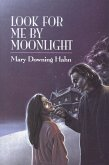 Look For Me By Moonlight (eBook, ePUB)