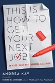 This Is How to Get Your Next Job (eBook, ePUB)