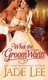 What the Groom Wants (eBook, ePUB)