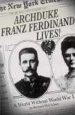 Archduke Franz Ferdinand Lives! (eBook, ePUB)