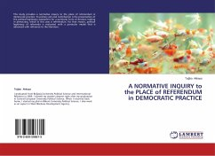 A NORMATIVE INQUIRY to the PLACE of REFERENDUM in DEMOCRATIC PRACTICE - Akkaya, Tugba